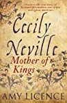 Cecily Neville by Amy Licence