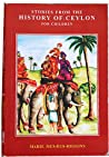Stories From The History Of Ceylon For Children