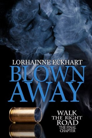 Blown Away, The Final Chapter (Walk the Right Road, #5)