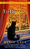 Download ebook To Die Fur (Whiskey, Tango & Foxtrot Mystery, #2) by Dixie Lyle