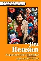 Jim Henson: Puppeteer and Filmmaker (Ferguson Career Biographies)