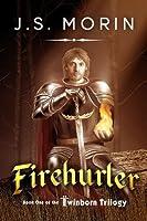 Firehurler (Twinborn Trilogy, #1)