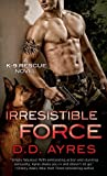 Irresistible Force by D.D. Ayres