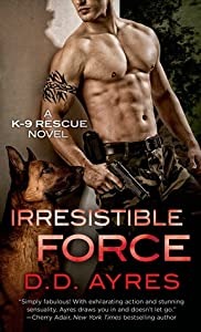 Irresistible Force (K-9 Rescue #1)