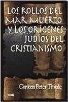 Los rollos del Mar Muerto y los origenes Judios del Cristianismo