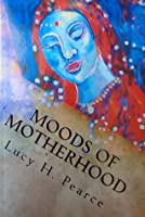 Moods of Motherhood