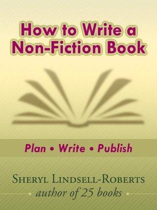 How to Write a Non-Fiction Book: Plan - Write - Publish