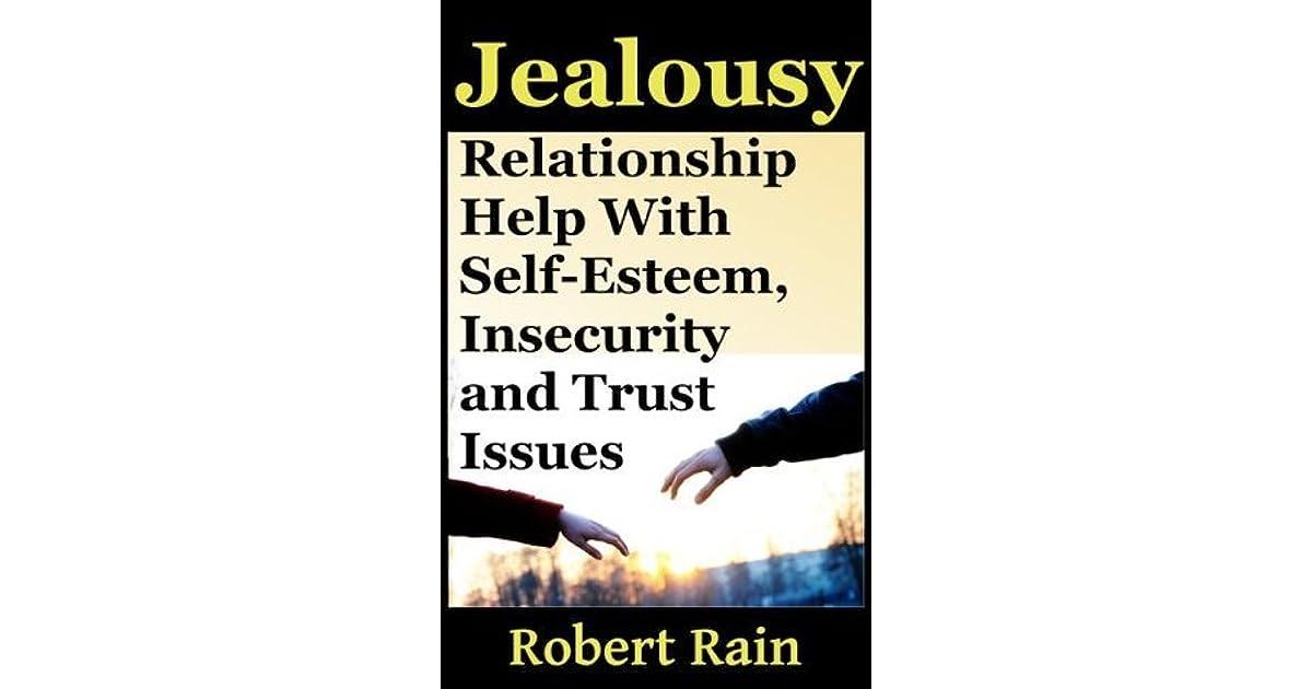 Jealousy: Relationship Help With Jealousy, Self-Esteem
