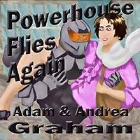 Powerhouse Flies Again (The Adventures of Powerhouse)