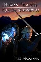 Human Frailties, Human Strengths (Guardians of the Leythe, #1)