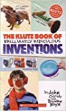 The Klutz Book of Brilliantly Ridiculous Inventions (Klutz Books)