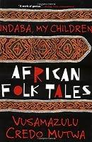 Indaba, My Children: African Folktales
