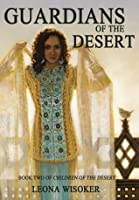 Guardians of the Desert (Children of the Desert #2)