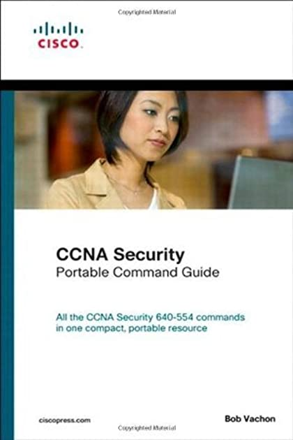 ccna security portable command guide by bob vachon rh goodreads com ccna security (210-260) portable command guide 2nd edition pdf ccna security (210-260) portable command guide 2nd edition
