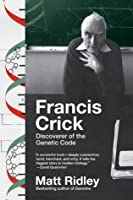 Francis Crick: Discoverer of the Genetic Code (Eminent Lives)