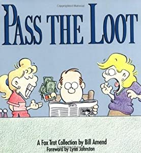 Pass the Loot: A FoxTrot Collection