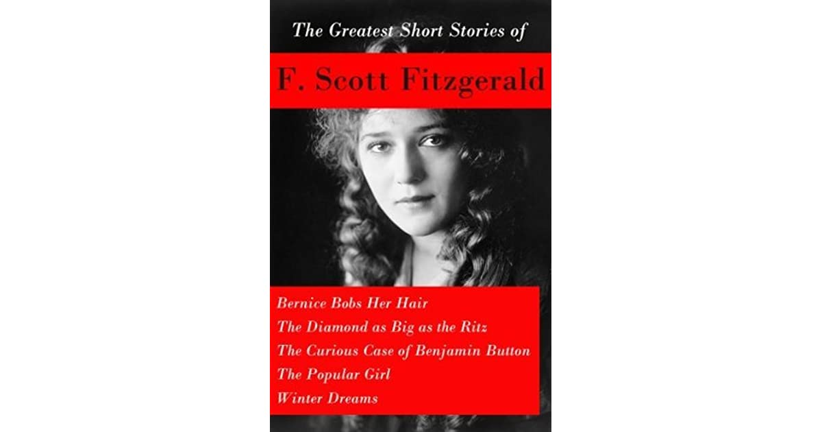 an analysis of the short story bernice bobs her hair by f scott fitzgerald The f scott fitzgerald complete short story the first story in which his name appeared on the cover was bernice bobs her hair (1920) fitzgerald was in.