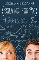 Solving for Ex (Solving For Ex, #1)