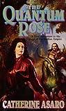 The Quantum Rose (Saga of the Skolian Empire, #6)