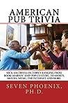 American Pub Trivia by Seven Phoenix