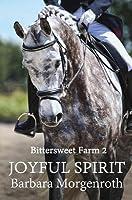Joyful Spirit (Bittersweet Farm, #2)