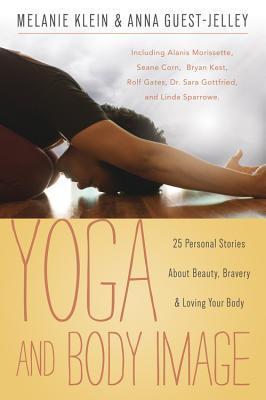 Yoga and Body Image by Melanie C. Klein