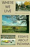 Where We Live: Essays about Indiana