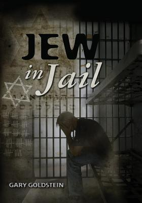 Jew in Jail by Gary  Goldstein