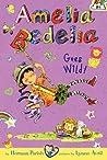 Amelia Bedelia Goes Wild! (Amelia Bedelia Chapter Books #4)