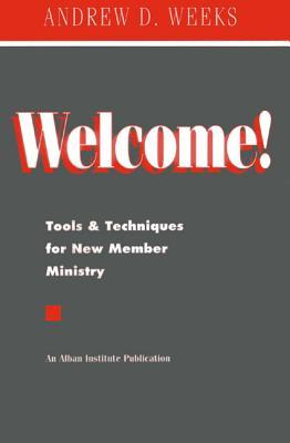Welcome!: Tools & Techniques for New Member Ministry