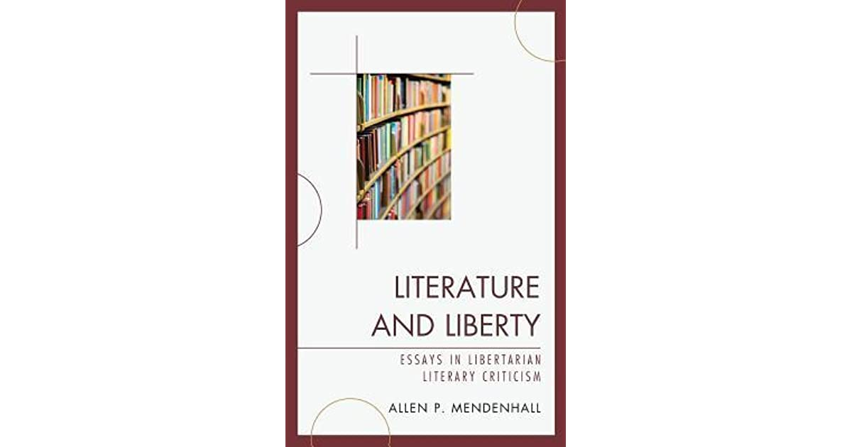 literature and liberty essays in libertarian literary
