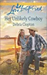Her Unlikely Cowboy by Debra Clopton