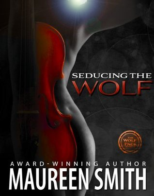 Seducing the Wolf by Maureen Smith