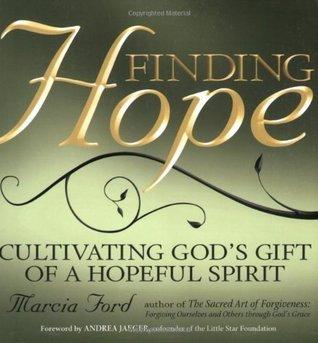 Finding Hope: Cultivating God's Gift of a Hopeful Spirit