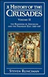 A History of the Crusades, Vol. II by Steven Runciman