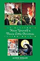 Have Yourself a Movie Little Christmas