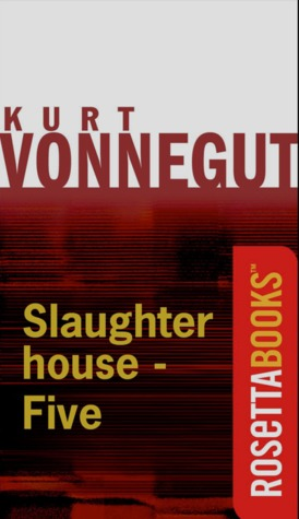 Slaughterhouse-Five by Kurt Vonnegut Jr.