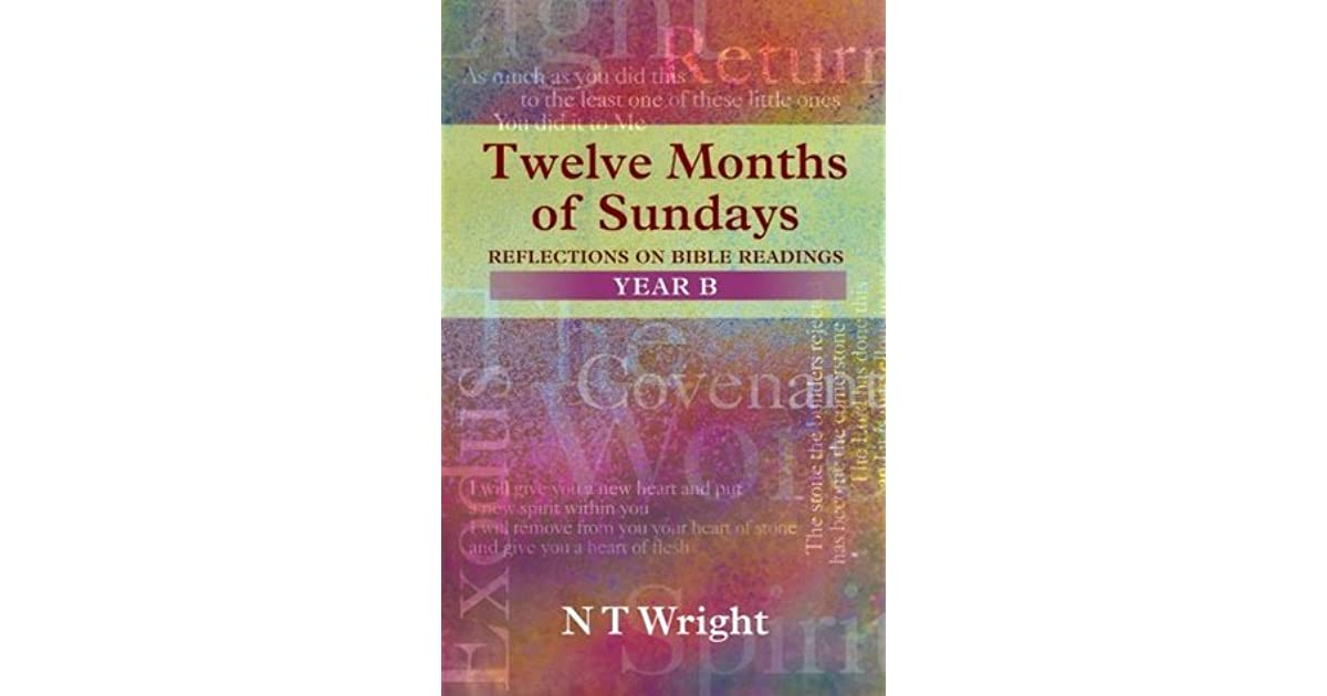 Twelve Months of Sundays Year B - Reflections on Bible Readings by ...