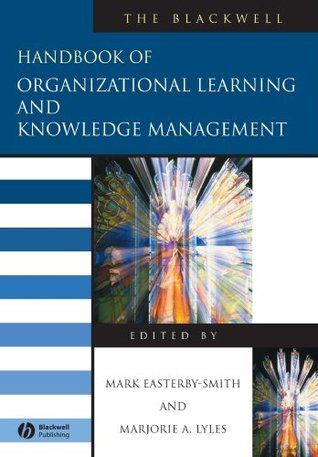 [Read] ➳ The Blackwell Handbook of Organizational Learning and Knowledge Management  Author Mark Easterby-Smith – Sunkgirls.info