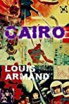 Cairo by Louis Armand