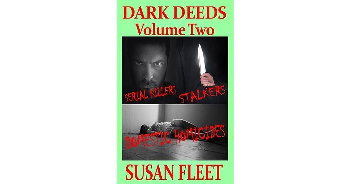 Dark Deeds: Serial killers stalkers and domestic homicides