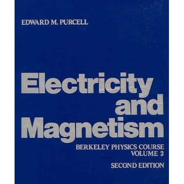Electricity And Magnetism By Purcell
