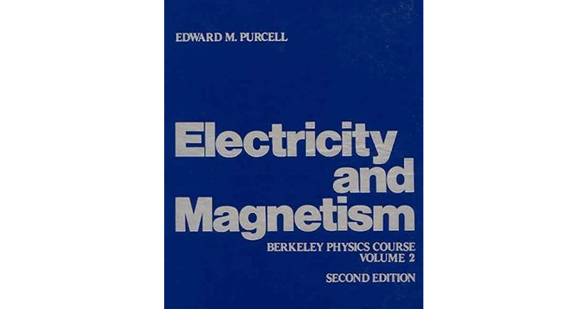 Electricity and Magnetism by Edward M  Purcell