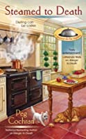 Steamed to Death (A Gourmet De-Lite Mystery)