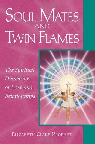 Soul Mates & Twin Flames: The Spiritual Dimension of Love