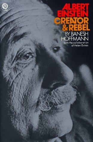Albert Einstein Creator and Rebel