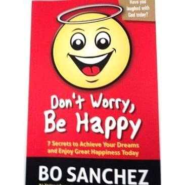 don t worry be happy by bo s nchez reviews discussion bookclubs lists
