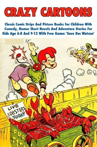 Crazy Cartoons - Classic Comic Strips And Picture Books For