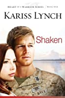 Shaken (Heart of a Warrior, #1)