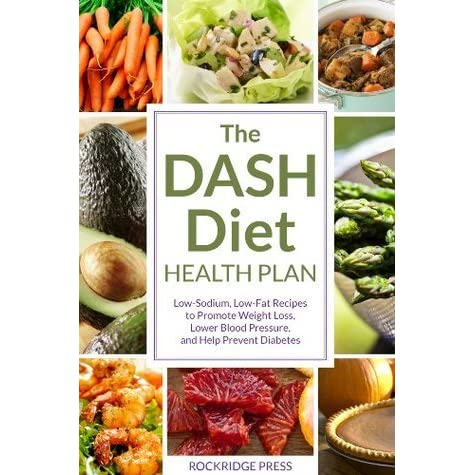 The dash diet health plan low sodium low fat recipes to promote the dash diet health plan low sodium low fat recipes to promote weight loss lower blood pressure and help prevent diabetes by john chatham forumfinder Image collections